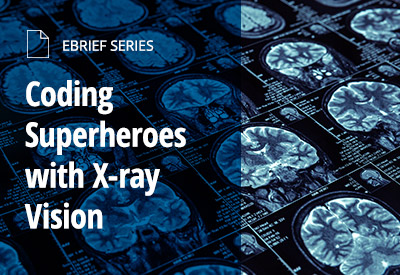 Coding Superheroes with X-ray Vision eBrief