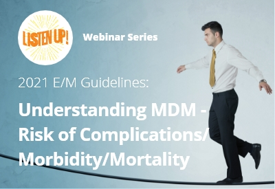 Understanding MDM - Risk of Complications, Morbidity, and Mortality
