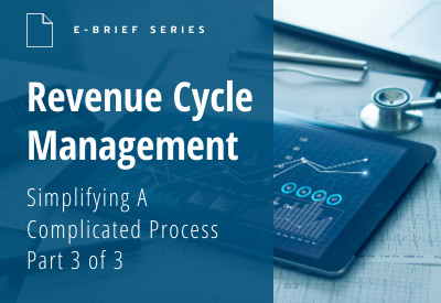 eBrief Revenue Cycle Managment Part Three