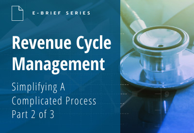eBrief Revenue Cycle Managment Part Two